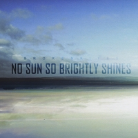Brokenkites | No Sun So Brightly Shines