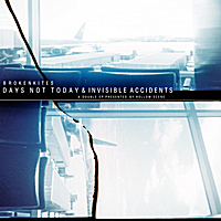 Brokenkites | Days Not Today & Invisible Accidents