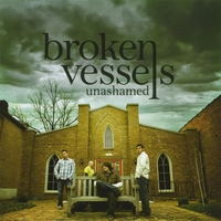 Broken Vessels | Unashamed