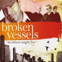 Broken Vessels | So Others Might Live