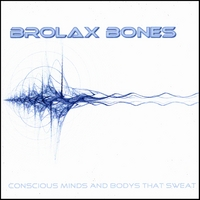 Brolax Bones | Conscious Minds and Bodys That Sweat