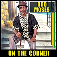 Bro Moses | On the Corner