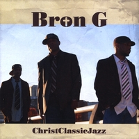 Bron G | Christclassicjazz