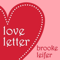 Brooke Leifer | Love Letter