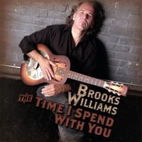 Brooks Williams | The Time I Spend With You