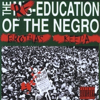 Brothas Keepa | The Re-Education of The Negro