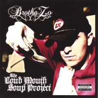 Brotha Zo | The Loud Mouth Soup Project