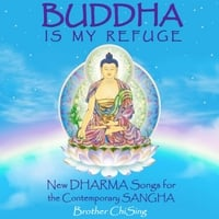 Brother ChiSing | Buddha Is My Refuge: New Dharma Songs for the Contemporary Sangha