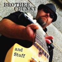 Brother Chunky | And Stuff
