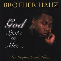 Brother Hahz | God Spoke to Me