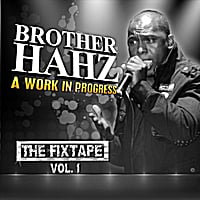 Brother Hahz | A Work In Progress: The Fixtape, Vol.1
