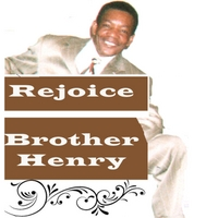 Brother Henry | Rejoice