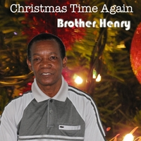 Brother Henry | Christmas Time Again
