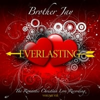 Brother Jay | Everlasting Vol. VIII