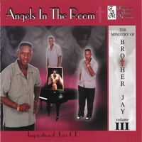"Brother Jay | Angels In The Room"" Jazz"" Vol III."