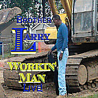 Brother Larry | Workin' Man - Live!