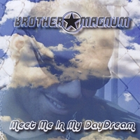 Brother Magnum | Meet Me in My Day Dream