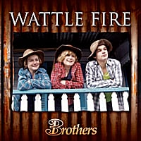 Brothers3 | Wattle Fire