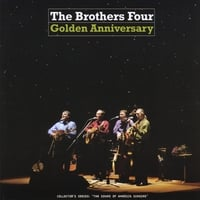 The Brothers Four | Golden Anniversary
