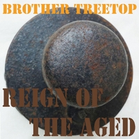 Brother Treetop | Reign of the Aged