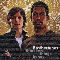 Brothertunes | A Million Things To Say