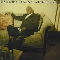 Brother Tyrone | Mindbender
