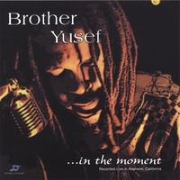 Brother Yusef | ...in the Moment