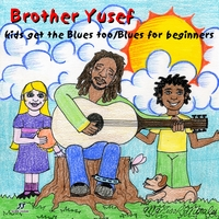 Brother Yusef | Kids Get the Blues Too/Blues for Beginners
