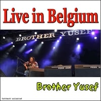 Brother Yusef | Live In Belgium