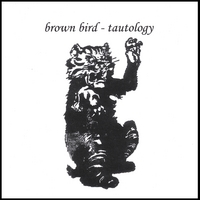 Brown Bird | Tautology
