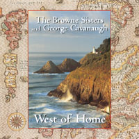 The Browne Sisters & George Cavanaugh | West of Home
