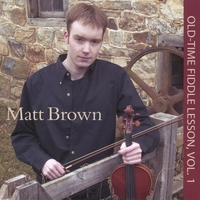 Matt Brown | Old-Time Fiddle Lesson Vol 1