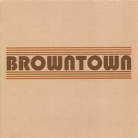 BROWNTOWN | BROWNTOWN - Self Titled