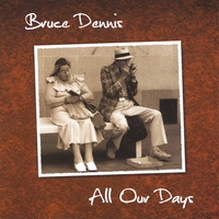 Bruce Dennis | All Our Days