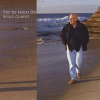 Bruce Gilbert | Try To Hold On