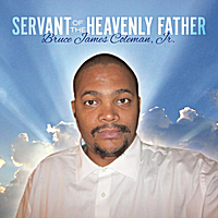 Bruce James Coleman Jr. | Servant of the Heavenly Father
