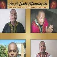 Bruce James Coleman Jr. | I'm a Saint Marching In: The Mix Tape of Righteousness, Vol. 1