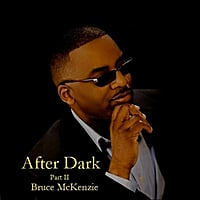 Bruce McKenzie | After Dark Part II