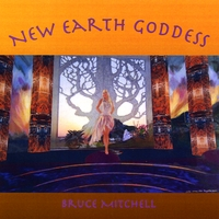 Bruce Mitchell | New Earth Goddess