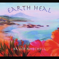 Bruce Mitchell | Earth Heal