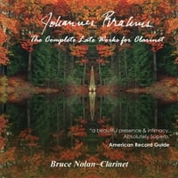 Bruce Nolan | Johannes Brahms Complete Late Works for Clarinet