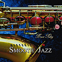 Bruce Riley | Smooth Jazz