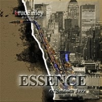 Bruce Riley | Essence of Smooth Jazz