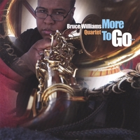 Bruce Williams Quartet | More to go...