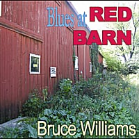Bruce Williams | Blues At Red Barn