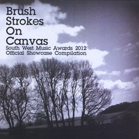 Various Artists | Brush Strokes On Canvas: South West Music Awards 2012 Official Showcase Compilation