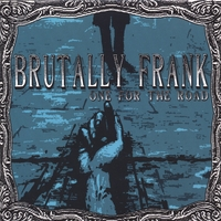 Brutally Frank | One For The Road