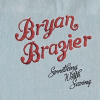 Bryan Brazier | Something Worth Saving