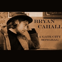 Bryan Cahall | A Gate City Songbag