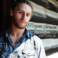 Bryan Grayson | From the Outside In